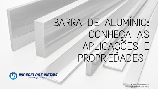 Barra de alumínio: conheça as aplicações e propriedades